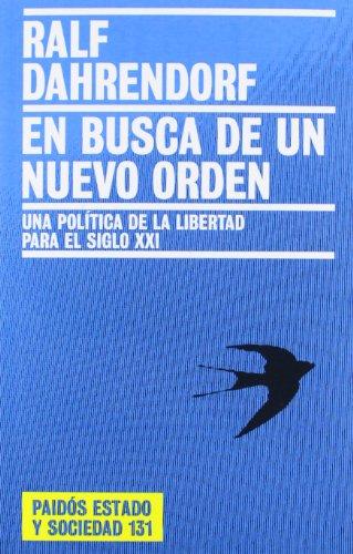 En busca de un nuevo orden: Una política de la libertad para el siglo XXI (Estado y Sociedad)