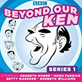 Beyond Our Ken: Series One