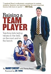 Raising a Team Player: Teaching Kids Lasting Values on the Field, on the Court and on the Bench by Danny Peary (2002-04-15)