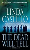The Dead Will Tell: A Kate Burkholder Novel von Linda Castillo