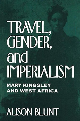 Travel, Gender and Imperialism: Mary Kingsley and West Africa (Mappings: Society, Theory/space) por Alison Blunt
