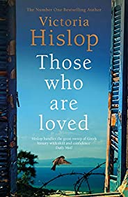 Those Who Are Loved: The compelling Number One Sunday Times bestseller, 'A Must Read' (English