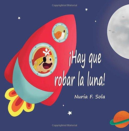 ¡Hay que robar la luna! par Nuria Flores Sola