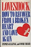 Cover of: Loveshock How to Recover from a Broken Heart and love Again | Connie, Gullo, Stephen Church