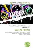 Mylène Farmer: Chanteur, Discographie de Mylène Farmer, Cendres de lune, Ainsi soit je..., En concert (Mylène Farmer), L'Autre..., Dance Remixes