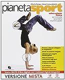 Pianeta sport. Per la Scuola media. Con e-book. Con espansione online