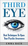 Third Eye: Best Techniques To Open Your Psychic Awareness