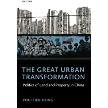 The Great Urban Transformation: Politics of Land and Property in China