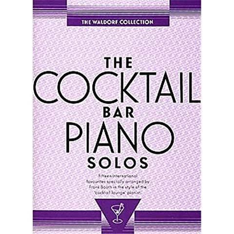 The Cocktail Bar Piano Solos: The Waldorf Collection. Partitions pour