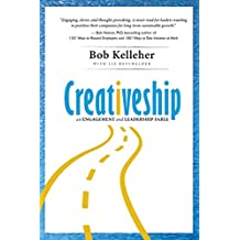 Creativeship: An Engagement and Leadership Fable (English Edition)