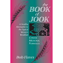 The Book of Jook: Chinese Medicinal Porridges, a Healthy Alternative to the Typical Western Breakfast