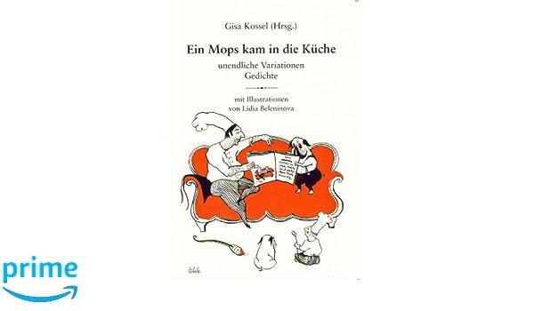 Ein Mops Kam In Die Küche Text | Ein Mops Kam In Die Kuche Unendliche Variationen Und Gedichte Mit