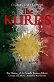 The Kurds: The History of the Middle Eastern Ethnic Group and Their Quest for Kurdistan