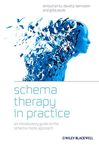 Schema Therapy in Practice - an Introductory Guideto the Schema Mode Approach por Arnoud Arntz, Gitta Jacob