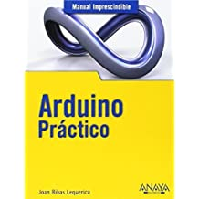 Arduino pr¨¢ctico / Practical Arduino (Manual Imprescindible / Essential Manual) (Spanish Edition) edici¨®n edition by Lequerica, Joan Ribas (2014) Paperback