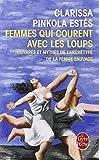 femmes qui courent avec les loups ldp litterature french edition by estes c pinkola 2001 10 17