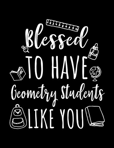 Blessed To Have Geometry Students Like You: Geometry Teacher Appreciation Journal Notebook por Dartan Creations