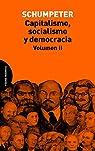 Capitalismo, Socialismo Y Democracia II: 2 par Joseph Alois Schumpeter