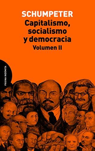 Capitalismo, Socialismo Y Democracia II: 2