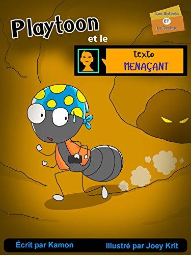 """Playtoon et le texto menaçant: Comment Playtoon fait face à la """" cyber-intimidation """" (Les enfants et la techno t. 4) (French Edition)"""