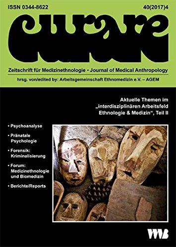 Curare. Zeitschrift für Ethnomedizin und transkulturelle Psychiatrie / Aktuelle themen im interdisziplinären Arbeitsfeld Ethnologie & Medizin: Teil II