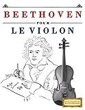 Beethoven pour le Violon: 10 pièces faciles pour le Violon débutant livre