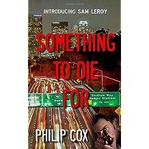 Something to Die For: Volume 1 (Sam Leroy)