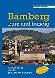 Bamberg - kurz und bündig: Ein Rundgang durchs romantische Bamberg