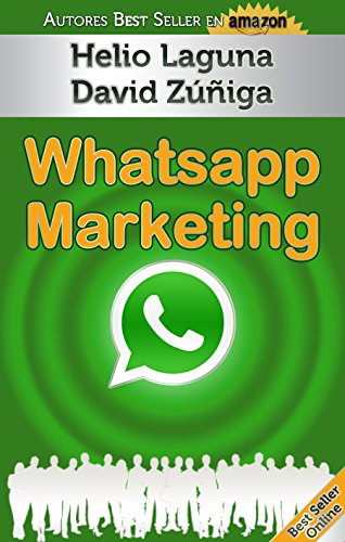 Whatsapp Marketing: Aprende a utilizar Whatsapp como herramienta de marketing