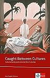 Caught Between Cultures: Schulausgabe für das Niveau B2, ab dem 6. Lernjahr. Ungekürzter englischer Originaltext mit Annotationen (Klett English Editions) - Chinua Achebe