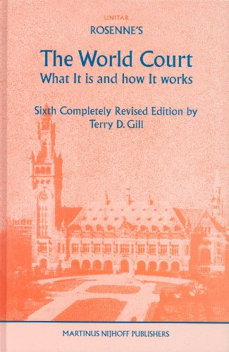 Rosenne's the World Court: What it is and How it Works (Legal Aspects of International Organization)