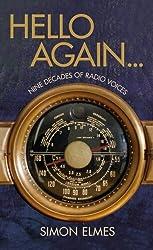 Hello Again: Nine decades of radio voices by Simon Elmes (2012-11-15)