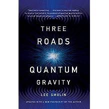 Three Roads To Quantum Gravity (English Edition)