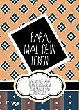 Papa, mal dein Leben: Das wunderbare Erinnerungsalbum zum Malen und Ankreuzen