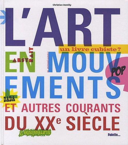 Descargar Libro L'art en mouvements et autres courants du XXe siècle de Christian Demilly
