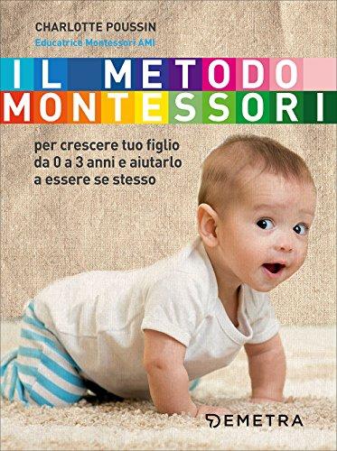 il-metodo-montessori-per-crescere-tuo-figlio-da-0-a-3-anni-e-aiutarlo-a-essere-se-stesso-1