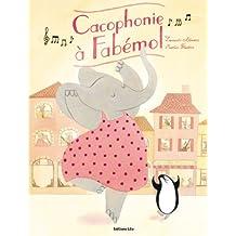 Cacophonie a Fabémol - Dès 4 ans