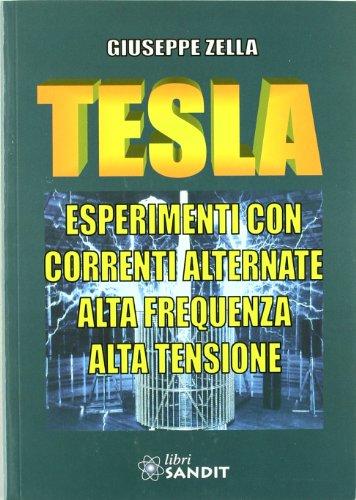 Tesla: esperimenti con correnti alternate. Alta frequenza, alta tensione