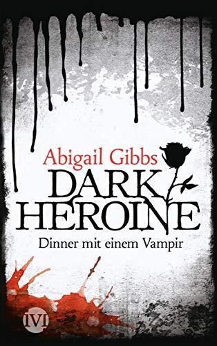 Dark Heroine - Dinner mit einem Vampir -