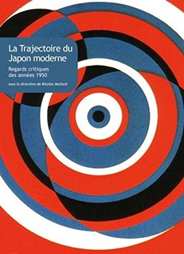 La Trajectoire Du Japon Moderne: Regards Critiques Des Annees 1950 (Collection Japon)