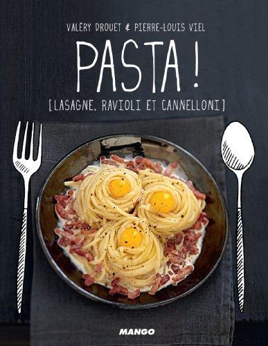 Pasta ! [Lasagne, ravioli et cannelloni] par Valéry Drouet