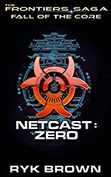 Fall of the Core: Netcast Zero (The Frontiers Saga) (English Edition)