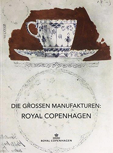 DIE GROSSEN MANUFAKTUREN: Royal Copenhagen