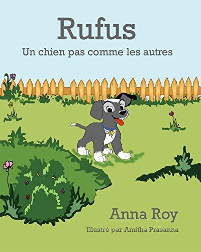 Rufus: Un chien pas comme les autres par Anna ROY