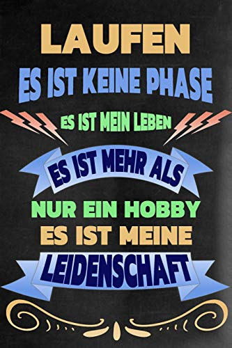 Engel Läufer (LAUFEN - Es ist keine Phase Es ist mein Leben Es ist mehr als Nur ein Hobby Es ist meine Leidenschaft: Notizbuch | Journal | Tagebuch | Linierte Seite)