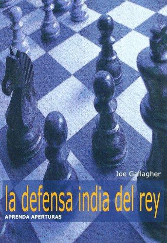 Defensa India del rey, la (Aprenda Aperturas) por Joe Gallagher