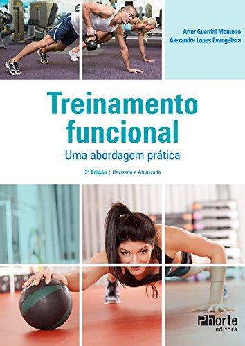 Treinamento funcional: Uma abordagem prática (Portuguese Edition) por Artur Guerrini Monteiro