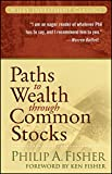 Paths to Wealth Through Common Stocks (Wiley Investment Classics) - Best Reviews Guide