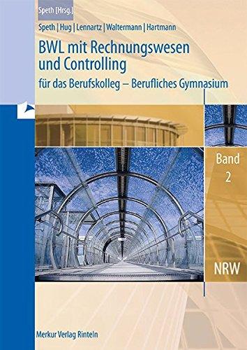 BWL mit Rechnungswesen für das Berufskolleg - Berufliches Gymnasium - Band 2. Ausgabe NRW: 12. Jahrgangsstufe