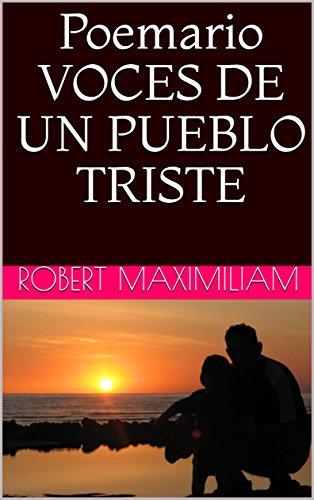 Poemario VOCES DE UN PUEBLO TRISTE par ROBERT Maximiliam